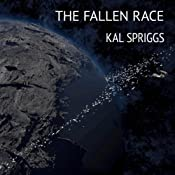 The Fallen Race: The Shadow Space Chronicles, Book 1 | Kal Spriggs