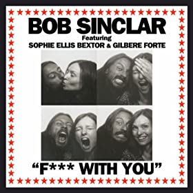 Fuck With You [feat. Sophie Ellis-Bextor, Gilbere Fort�]