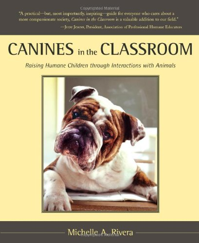 Canines in the Classroom: Raising Humane Children through Interactions with Animals PDF