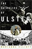 img - for The Catholics Of Ulster A History book / textbook / text book