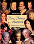 Rois Reines et Favorites de l'Histoir...