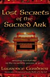Lost Secrets of the Sacred Ark: Amazing Revelations of the Incredible Power of Gold. (000714296X) by Laurence Gardner