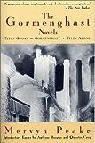 The Gormenghast Novels (Titus Groan / Gormenghast / Titus Alone) by Mervyn Peake 1st (first) Edition (12/1/1995)