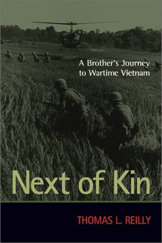 Next of Kin : A Brothers Journey to Wartime Vietnam, THOMAS L. REILLY
