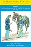 img - for The Horse Soldier, 1776-1943: The United States Cavalryman, His Uniforms, Arms, Accoutrements, and Equipments, Vol. 2, The Frontier, the Mexican War, the Civil War, the Indian Wars, 1851-1880 book / textbook / text book