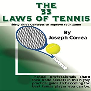 The 33 Laws of Tennis: Thirty 33 Concepts to Improve Your Game | [Joseph Correa]