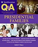 Smithsonian Q & A: Presidential Families: The Ultimate Question & Answer Book (0060891173) by Mayo, Edith P.