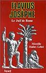 Flavius Josèphe : Le Juif de Rome