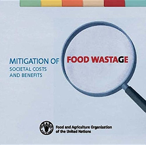 Mitigation of Food Wastage: Societal Costs and Benefits