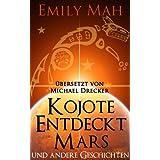 """Kojote Entdeckt Mars und andere Geschichtenvon """"Emily Mah"""""""