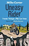 Uneasy Rider: 20,000 miles on two wheels in search of love, life and answers