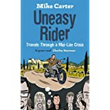 Uneasy Rider: Travels Through a Mid-life Crisisby Mike Carter