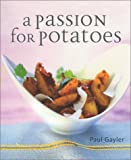 img - for A Passion for Potatoes book / textbook / text book