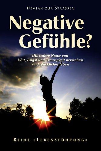 Emotionsforschung: Warum negative Gefühle auch ihr Gutes haben