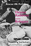 Rescue the Perishing: Eleanor Rathbone and the Refugees (0853037795) by Cohen, Susan