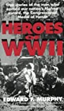 Heroes of WW II: True Stories of Medal of Honor Winners