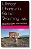 Climate Change & Global Warming Lies: The Convenient lies  we have been sold prove How Stupid we Is!!!