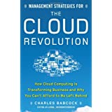 "Management Strategies for the Cloud Revolution: How Cloud Computing Is Transforming Business and Why You Can't Afford to Be Left Behindvon ""Charles Babcock"""
