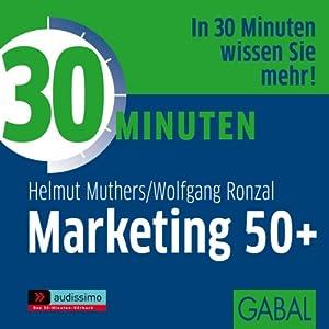 30 Minuten Marketing 50plus Hörbuch