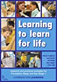 Campaign for Learning Learning to Learn for Life: Research and Practical Resources for Foundation and Key Stage 1