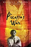 Picasso's War: The Extraordinary Story of an Artist, an Atrocity and a Painting That Shook the World (0743478630) by Martin, Russell