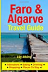Faro & the Algarve Travel Guide: Attr...
