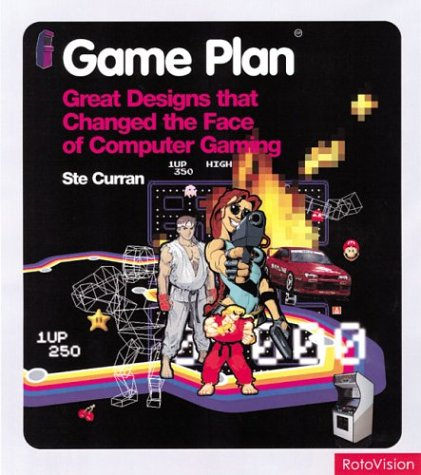 Game Plan: Great Designs That Changed the Face of Computer Gaming