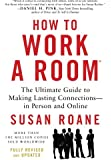 How To Work A Room, 25th Anniversary Edition: Your Essential Guide to Savvy Socializing