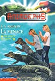 "Animorphs La Menace ""Qui pourra les sauver?"" (Animorphs 12) (0439004462) by K.A. Applegate"