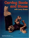 img - for Carving Boots and Shoes With Larry Green book / textbook / text book