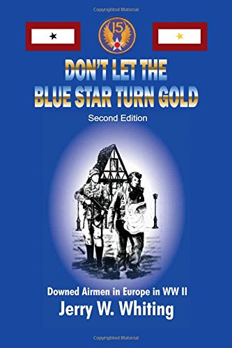 Don't Let the Blue Star Turn Gold: Downed Airmen in Europe in WWII