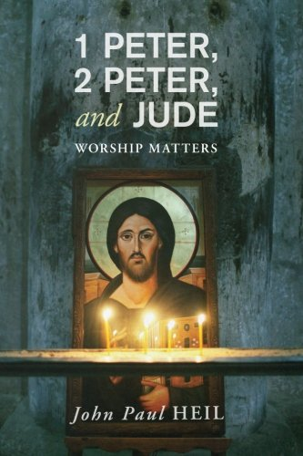 1 Peter, 2 Peter, and Jude: Worship Matters