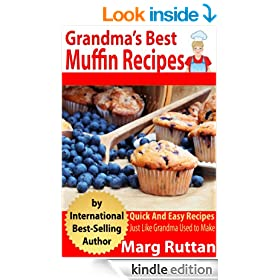 Grandma's Best Muffin Recipes (Grandma's Best Recipes Book 4)