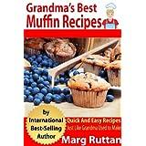 Grandma's Best Muffin Recipes (Grandma's Best Recipes Book 4)by Marg Ruttan