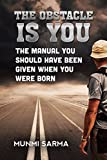 THE OBSTACLE IS YOU: The Manual You Should Have Been Given When You Were Born (How to Love Yourself Book 1) (English Edition)