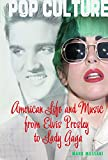 img - for American Life and Music from Elvis to Lady Gaga (Pop Culture) book / textbook / text book