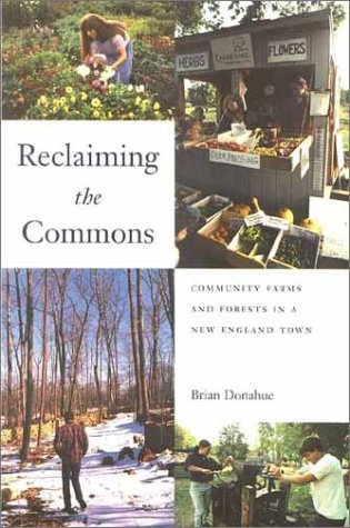 Reclaiming the Commons: Community Farms and Forests in a...