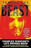 Taming the Beast: Charles Manson's Life Behind Bars