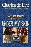 Under My Skin: Wildlings Book 1 (Volume 1)