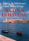 Six Days in Havana (0292776292) by Michener, James A.