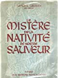 img - for Le mistere de la nativit  de notre sauveur book / textbook / text book