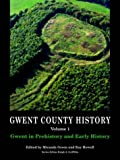 img - for Gwent in Prehistory and Early History: Volume 1 (Gwent County History) book / textbook / text book