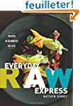 Everyday Raw Express: Recipes in 30 M...