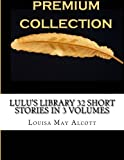 img - for Lulu's Library 32 Short Stories in 3 Volumes book / textbook / text book