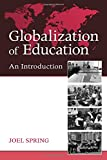 Globalization of Education: An Introduction (Sociocultural, Political, and Historical Studies in Education)