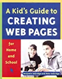 img - for A Kid's Guide to Creating Web Pages for Home and School book / textbook / text book