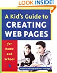 A Kid's Guide to Creating Web Pages f...