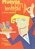 Huevos con lentejas y otros matelios (Spanish Edition) (9500725541) by Isabel Ortega