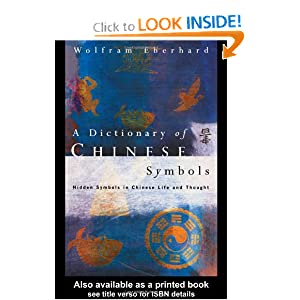 Dictionary of Chinese Symbols - Wolfram Eberhard