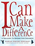 I Can Make a Difference: A Treasury to Inspire Our Children (0060280514) by Edelman, Marian Wright